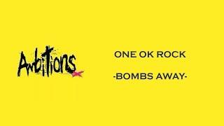 Bombs Away -ONE OK ROCK lyrics video