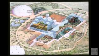 Biosphere 2: Story of the Original Design and Building told by Project CoFounders