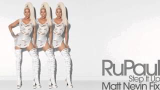 RuPaul (ft Dave Aude) - Step It Up (Matt Nevin Fix)