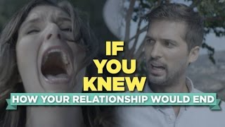 If You Knew How Your Relationship Would End Upon First Sight