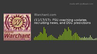 (11/17/17): FSU coaching updates, recruiting news, and DSU predictions