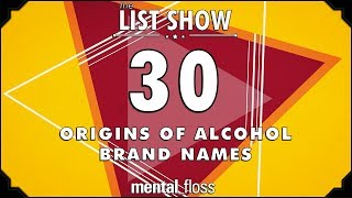 30 Origins of Alcohol Brand Names - mental_floss List Show Ep. 519