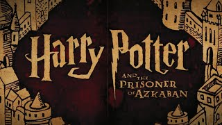 Harry Potter & The Prisoner of Azkaban: Why It