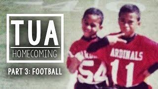 TUA | Homecoming - Part 3: Taulia Tagovailoa