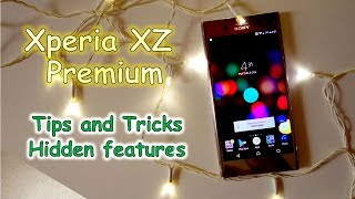 Xperia XZ Premium tips and tricks some cool hidden features