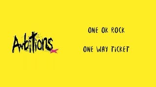 One Way Ticket -ONE OK ROCK lyrics video