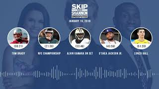 UNDISPUTED Audio Podcast (1.19.18) with Skip Bayless, Shannon Sharpe, Joy Taylor | UNDISPUTED