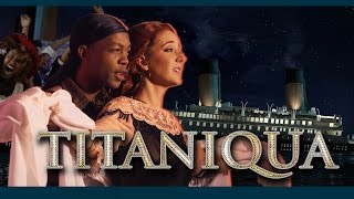 TITANIQUA by Todrick Hall ft. Jenna Marbles (#TodrickMTV)