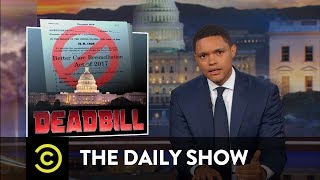 How the Republican Health Care Bill Came and Went: The Daily Show