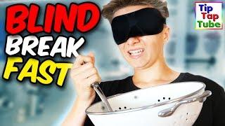 BLIND Frühstück machen! Kann das gut gehen? TipTapTube