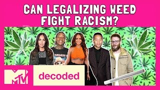 Can Legalizing Weed Fight Racism?   Decoded   MTV