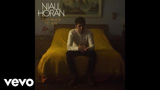 Niall Horan - Too Much to Ask (Audio)