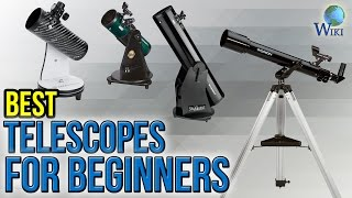 10 Best Telescopes For Beginners 2017