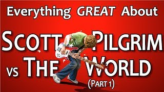 Everything GREAT About Scott Pilgrim vs The World! (Part 1)