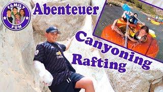 ABENTEUER CANYONING RAFTING mit der Familie Vlog #119 FAMILY FUN
