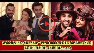 Watch Video : Ranbir – Virat makes Heart for Anushka | Ae Dil Hai Mushkil Moment