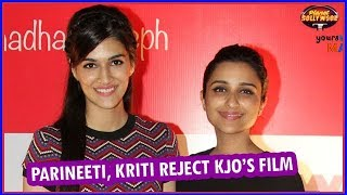 Parineeti Chopra, Kriti Sanon Reject Karan Johar