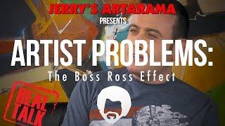 Artist Problems - Real Talk: The Bob Ross Effect