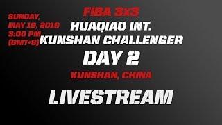 LIVE 🔴 - FIBA 3x3 Huaqiao International Kunshan Challenger 2019 - Day 2 - Kunshan, China