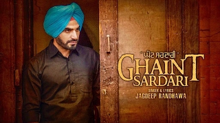 Ghaint Sardari (Full Song) Jagdeep Randhawa | Latest Punjabi Songs 2017 | Vehli Janta Records