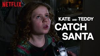 The Christmas Chronicles | Kate and Teddy Catch Santa | Netflix