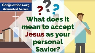 What does it mean to accept Jesus as your personal Savior?