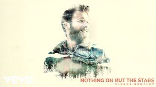 Dierks Bentley - Nothing On But The Stars (Audio)