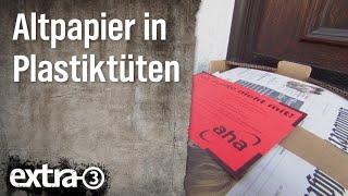 Realer Irrsinn: Altpapier in Plastik zum Recycling   extra 3   NDR