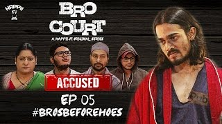 BRO COURT | EPISODE #5 | #BROSBEFOREHOES | BHUVAN BAM (BB Ki Vines)