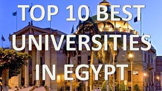 Top 10 Best Universities In Egypt/Top 10 Mejores Universidades De Egipto