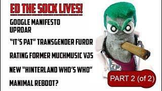ED THE SOCK LIVES! - Google war, transgenders vs. SNL, rating Much VJs - Part 2 of 2!
