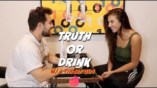 TRUTH or DRINK with a Tinder Girl (ep.2)