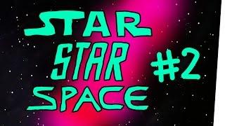 StarStarSpace #2 - Stream me up!