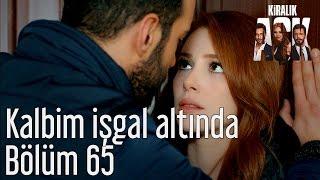 Kiralık Aşk 65. Bölüm - Kalbim İşgal Altında