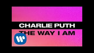 Charlie Puth - The Way I Am [Official Lyric Video]