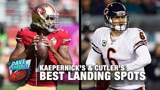 Colin Kaepernick & Jay Cutler: Best Landing Spots | NFL Free Agency | Dave Dameshek Football Program