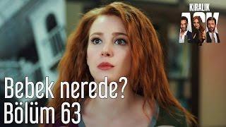 Kiralık Aşk 63. Bölüm - Bebek Nerede?