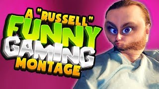 THE BEST AND FUNNIEST GAMING MONTAGE BY RUSSELL!