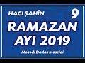 Hacı Şahin - Ramazan ayı 2019 - 9 (16...mp3