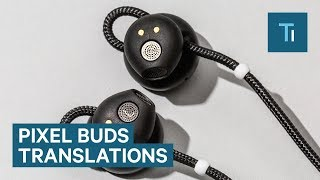 How Well Do The Google Pixel Buds Translate Languages?