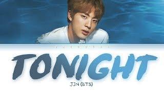 BTS Jin - Tonight (이 밤) (Color Coded Lyrics Eng/Rom/Han/가사)