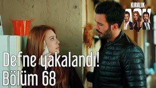 Kiralık Aşk 68. Bölüm - Defne Yakalandı!
