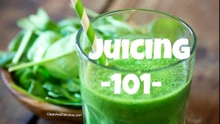Juicing 101 - A Beginners Guide To Juicing + Juicers