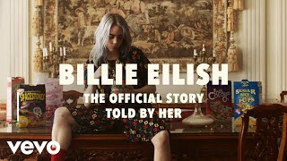 Billie Eilish - The Official Story - Told By Her | Vevo LIFT