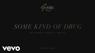 G-Eazy - Some Kind Of Drug (Earwulf Remix) [Audio] ft. Marc E. Bassy