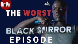 The Worst Black Mirror Episode - NitPix