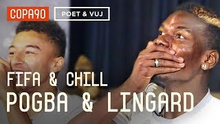 FIFA and Chill With Pogba & Lingard   Poet and Vuj Present!