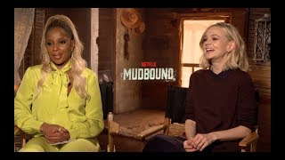 MUDBOUND Interviews: Mary J. Blige, Carey Mulligan, Garrett Hedlund and Dee Rees