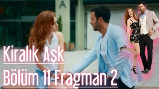 Kiralık Aşk 11. Bölüm 2. Fragman
