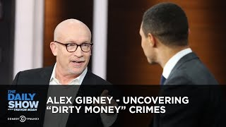 "Alex Gibney - Uncovering ""Dirty Money"" Crimes 